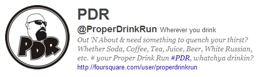 @ProperDrinkRun Wherever you drink Out 'N About & need something to quench your thirst? Whether Soda, Coffee, Tea, Juice, Beer, White Russian, etc. # your Proper Drink Run #PDR, whatchya drinkin? http://foursquare.com/user/properdrinkrun