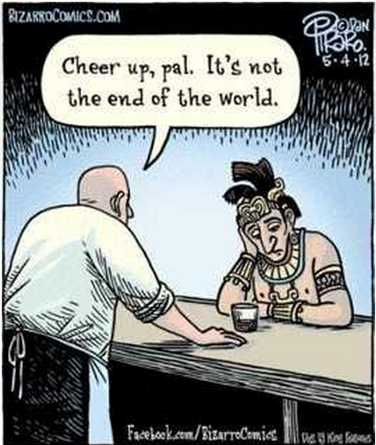 cheer up, it's not the end of the world